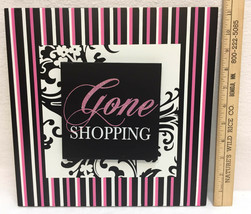 """Gone Shopping Sign Wall Hanging Pink Black & White Glitter 11"""" Square Wo... - $14.10"""