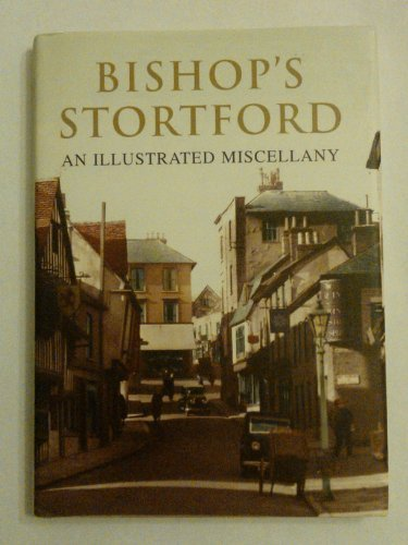 Bishop's Stortford an Illustrated Miscellany [Unknown Binding] Heritage Photogra