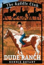Dude Ranch (The Saddle Club, Book 6) Bryant, Bonnie - $5.90