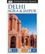 DK Eyewitness Travel Guide: Delhi, Agra & Jaipur [Flexibound] Howard Hughes - $26.73