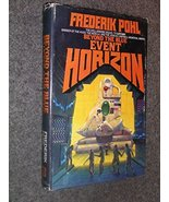 Beyond the blue event horizon [Jan 01, 1980] Pohl, Frederik - $9.97