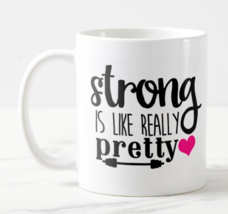 Strong Is Like Really Pretty Coffee Mug Him Her Mom Dad Home Funny Uniqu... - $11.28