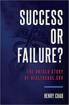 Success Or Failure?: The Untold Story Of Healthcare.Gov - $24.04