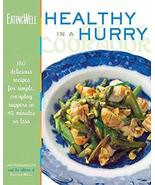 The EatingWell Healthy in a Hurry Cookbook: 150 Delicious Recipes for Si... - $9.91