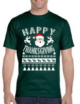 Men's T Shirt Happy Thanksgiving Ugly Santa Holiday Tshirt Gift - $17.94+