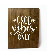 Good Vibes Only Solid Pine Wood Wall Plaque Sign Home Decor - $34.16