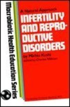 Infertility and Reproductive Disorders: MacRobiotic Health Education Ser... - $17.99