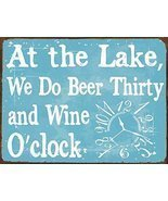 At the Lake We Do Beer 30 and Wine oclock Metal Sign - $36.68 CAD