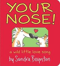 Your Nose! (Boynton on Board) [Board book] Boynton, Sandra - $7.95