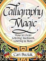 Interweave Press Calligraphy Magic: How to Create Lettering, Knotwork, Coloring  image 1