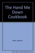 The hand me down cookbook Evans, Eleanor - $8.45