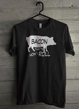 Bacon Thats How I Roll Men's T-Shirt - Custom (2156) - $19.12+