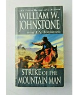 Strike of The Mountain Man by William Johnstone with J. A. Johnstone  - $5.00
