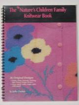 The Nature's Children Family Knitwear Book [Spiral-bound] [Jan 01, 1992] Kathy C