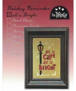 Holiday Reminder: All Is Bright christmas cross stitch chart The Trilogy - $5.00