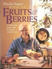 Primary image for Priscilla Hauser's Book of Fruits & Berries [Hardcover] Hauser, Priscilla