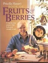 Priscilla Hauser's Book of Fruits & Berries [Hardcover] Hauser, Priscilla - $7.46