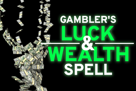 GAMBLER'S LUCK & WEALTH SPELL! MONEY DRAWING! LOTTERY HELP! BUILD FORTUNES! WIN! - $89.99