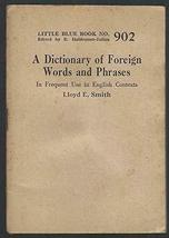 Dictionary of Foreign Words Frequent Use by Lloyd Smith Little Blue Book... - $38.61