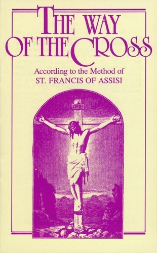 The way of the cross according to the method of st. francis of assisi