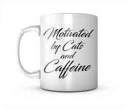 Motivated By Cats And Caffeine Ceramic Mug Coffee Tea Cup - $11.99