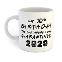 30th Birthday Quarantined Coffee Mug - $12.38