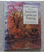 FOSTER CADDELL'S KEYS TO SUCCESSFUL LANDSCAPE PAINTING - $25.00