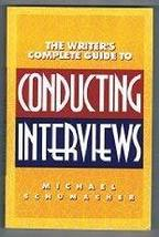 Writer's Complete Guide to Conducting Interviews Schumacher, Michael image 1