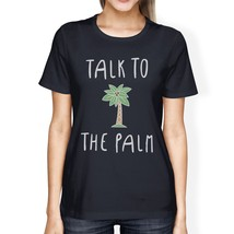 Talk To The Palm Womens Navy Crewneck Cotton Tee Cute Summer Outfit - $14.99+