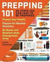 Prepping 101: 40 Steps You Can Take to Be Prepared: Protect Your Family,... - $9.95