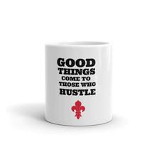 Good Things Come To Those Who Hustle Motivation Inspiration Coffee Mug - $15.35+