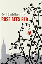 Rose Sees Red Castellucci, Cecil