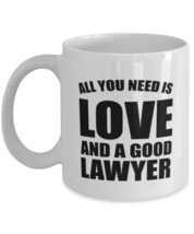 Lawyer Coffee Mug, All You Need Is Love And A Good Lawyer, Funny Gift For New  - £10.86 GBP