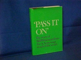 'Pass It On': The Story of Bill Wilson and How the A. A. Message Reached the Wor image 3