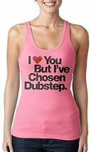 I Love You But I've Chosen Women's Dubstep Hot Pink Tank Top Shirt