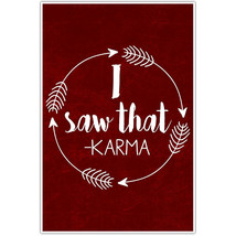 I Saw That Karma Motivational Wall Art - $6.44+