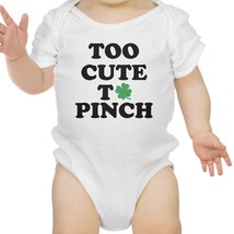 Too Cute To Pinch White Baby Bodysuit For St Patricks Day Cute Gift - $14.99