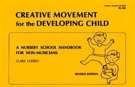 Creative Movement for the Developing Child: A Nursery School Handbook fo... - $1.80