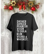Dasher Dancer Prancer Vixen Tequila Rum Vodka Shirt Black Wine Tee Men C... - $15.98+