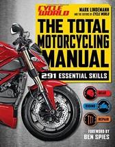 The Total Motorcycling Manual (Cycle World): 291 Skills You Need [Flexib... - $11.62