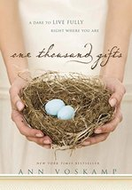 One Thousand Gifts: A Dare to Live Fully Right Where You Are [Hardcover]... - $6.87