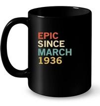 82nd Birthday Gift Tee Epic Since March 1936 Gift Coffee Mug - $13.99+