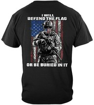 New I WILL DEFEND THE FLAG OR BE BURIED IN IT SOLDIER  T Shirt  - $19.79+