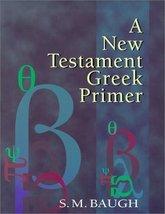 A New Testament Greek Primer Baugh, S. M. - $34.99