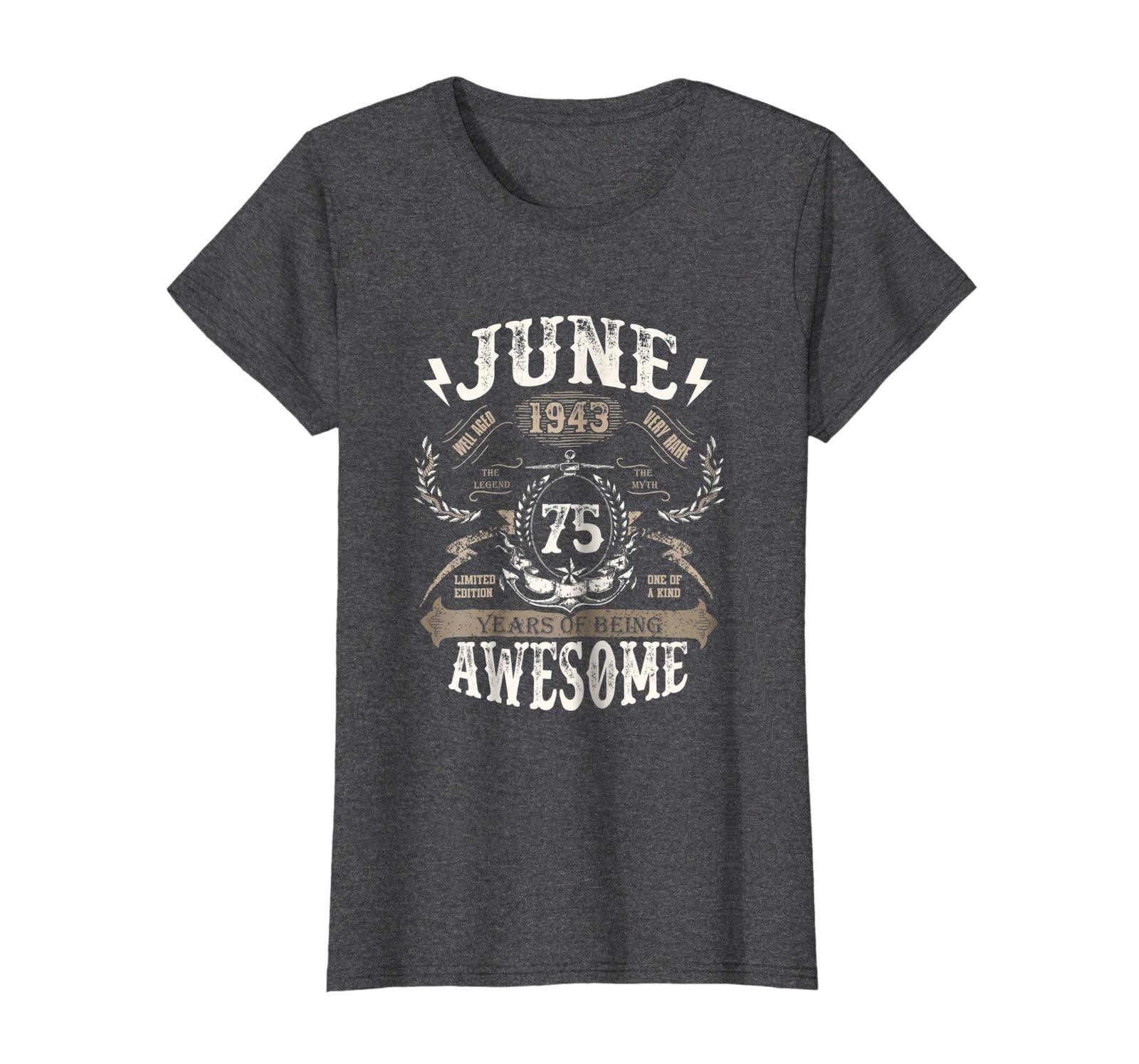 Amazing Shirt -  June 1943 75 Years of being Awesome 75 Years Old Wowen image 1