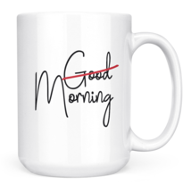 Morning Mug Good morning White ceramic 15oz Novelty coffee Mug - $13.12