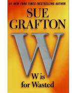 W Is For Wasted By Sue Grafton ~ HC/DJ ~ 1st Edition ~ 2013 - $14.99
