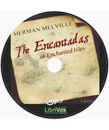 THE ENCANTADAS OR ENCHANTED ISLES - Herman Melville Audiobook MP3 On CD - $4.99