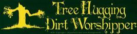 Tree Hugging Dirt Worshipper Vintage 3 X11 1/2 Vinyl Environment Sticker - $4.50
