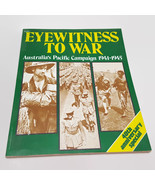 Eyewitness To War Australia's Pacific Campaign 1941-1945 Softcover 1985 ... - $17.82